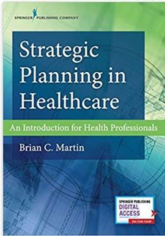 Strategic planning in healthcare Sample Strategic Plan, Strategic Planning Process, Planning Cycle, Healthcare Administration, Management Books, Experiential Learning, Textbook, Leadership, Health Care
