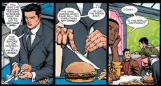 Bruce Wayne Is a Goddamn Monster.  Bruce Wayne has had to do a lot of questionable things in his time as the Dark Knight—that conflict and struggle is what makes Batman such a compelling character. But I have never felt more betrayed by a comic book as I was today, to discover that Bruce Wayne eats hamburgers with a knife and fork.