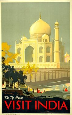 Vintage Travel Visit India: The Taj Mahal. Vintage travel - Visit India: The Taj Mahal. This vintage travel poster from India was illustrated by William Spencer Bagdatopulos, circa The Taj Mahal and people on a river bank. Africa Travel, India Travel, Japan Travel, Adventure Time, Adventure Travel, Adventure Tattoo, Adventure Quotes, Adventure Couple, Taj Mahal India