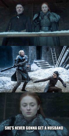Sansa: She's never gonna get a husband. Game of Thrones season 7 funny humour meme Sansa Stark Arya Stark Brienne of Tarth Maisie Williams So Winter Is Here, Winter Is Coming, Arya Stark, Got Merchandise, Game Of Trone, Game Of Thrones Meme, Brienne Of Tarth, Got Memes, Maisie Williams