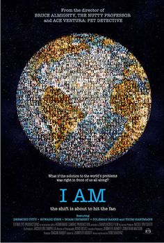 """""""I Am"""" - An extraordinary documentary by Tom Shadyac about what is wrong with our world, and what we can do about it. Super life affirming and such an inspiration to pare down and live simply. I would love to hear this man speak!"""