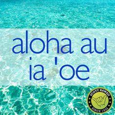 Aloha Au Ia 'Oe = I love you