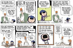 Two Non Sequitur strips, from the 'flat Earth' gag.  (Used in: http://catholiccitizenamerica.blogspot.com/2016/02/space-archaeologist-55-cancri-e.html )