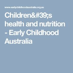 Children's health and nutrition - Early Childhood Australia