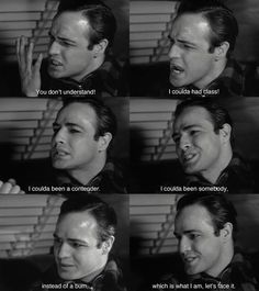Marlon Brando,'On the waterfront'. This whole scene was heart wrenching.