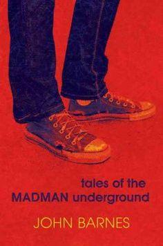 Tales of the Madman Underground : an historical romance 1973 / John Barnes.