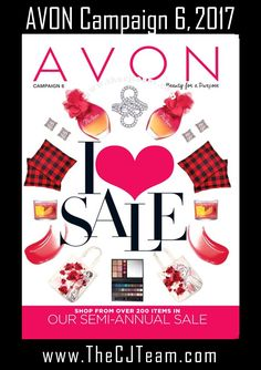 """Avon Campaign 6, 2017.  Shop Avon's semi-annual sale, the """"I Love Sale"""", to find all of your favorites.  Shop Avon Campaign 6, 2017 online February 15, 2017 through March 1, 2017 Online.  #Avon #CJTeam #ILoveSale #AvonSale #Campaign6 #AvonCampaign6 #New Sell Avon Online @ www.cjteam.us. Shop Avon Online @www.TheCJTeam.com"""