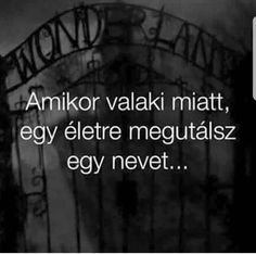 fhu mennyire igaz... Romance Quotes, Sad Quotes, Love Quotes, Truth Hurts, It Hurts, Dont Break My Heart, Word 3, Boyfriend Quotes, My Heart Is Breaking