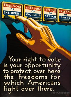 """Your right to vote is your opportunity to protect, over here the freedoms for which Americans fight over there / L. .x. R Miller. Created in 1943 as a color lithograph.    Poster shows the hand and arm of a man reaching to press the lever under """"Freedom of Enterprise""""; other choices on the voting machine are """"Freedom of Worship,"""" """"Freedom of Speech,"""" and """"Freedom of Press."""""""