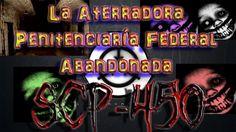 El ATERRADOR SCP-450: La Penitenciaria Federal Abandonada