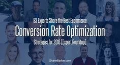 83 Experts Share the Best Ecommerce Conversion Rate Optimization Strategies for 2018   #ecommerce #CRO #conversion #onlinemarketing #SMO #SEO DigitalMarketing