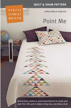 Point Me Quilt Pattern by Denyse Schmidt. Half square triangle blocks set on point. Looks more sophisticated than it is. Could be done with Charm squares very easily.