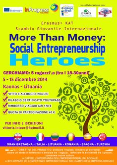 5th-15th Dec 2014 - Kaunas, Lithuania. More Than Money: Social Entrepreneurship Heroes. Youth exchange
