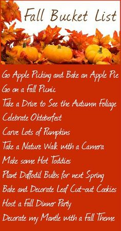 Fall Bucket List ...what a nice way to end the summer and coast gently into and through Fall