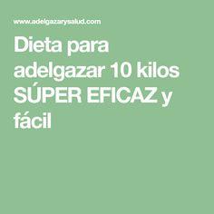 Dieta para adelgazar 10 kilos SÚPER EFICAZ y fácil Menu Dieta, 2 Week Diet, Healthy Habits, Personal Trainer, Lose Weight, Health Fitness, Keto, Tips, Food