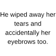 """ how annoyed would you be if your partner did that?! I wouldn't even let him wipe my tears! Lol ""step away from the face!!!"" #morning#banter#eyebrows#brows#eyebrow#spmu#pmu#cosmetics #makeup#mua#surgery#face#stayawayfromtheface#igers#instabeauty #beautyblogger#blogger#quotes#browquotes#igdaily#igaddict #tattoo#tattooist#art#funny#happythursday"" by (permanentmakeuplondon). instabeauty #spmu #blogger #banter #morning #tattooist #surgery #igers #igaddict #browquotes #eyebrow #igdaily…"