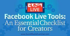 [solid list for people just getting started] #Facebook Live Tools: An Essential Checklist for Creators http://www.socialmediaexaminer.com/facebook-live-tools-checklist-for-creators/?utm_content=buffer3e26a&utm_medium=social&utm_source=pinterest.com&utm_campaign=buffer #socialmedia