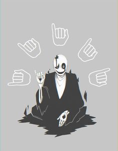 "Gaster  ""I am watching"" if my sign language is correct."