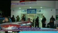 Galdino Saquarema Noticia: Traficantes matam policial da UPP em tiroteio no RJ...