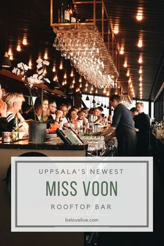 You don't wanna miss Uppsala's sassy new rooftop bar named Miss Voon!