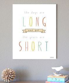 Look what I found on #zulily! 'The Days Are Long' Print $14.99 #zulilyfinds