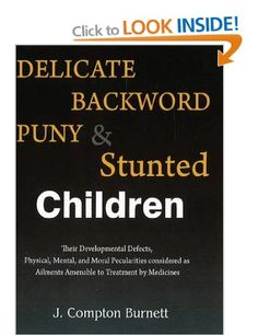 Delicate, Backward, Puny & Stunted Children: James Compton Burnett  A very politically incorrect title but a great little book with cases and remedy suggestions for children who are failing to thrive. http://www.amazon.co.uk/gp/product/8131917916?ie=UTF8&camp=3194&creative=21330&creativeASIN=8131917916&linkCode=shr&tag=wwwjorhodesho-21&qid=1380290439&sr=8-1&keywords=james+compton+burnett+puny+stunted