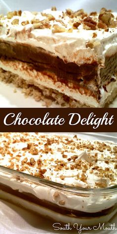 CHOCOLATE DELIGHT ~ easy to make layered desert with a pecan shortbread crust with layers of rich chocolate pudding and creamy cheesecake-y goodness, topped with whipped cream and more pecans - YUM!