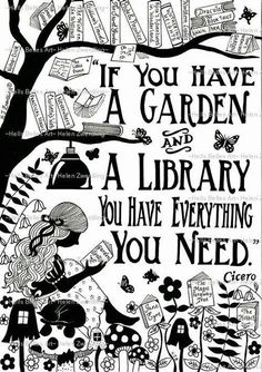 """If you have a garden and a library you have everything you need."" Cicero – From… ""If you have a garden and a library you have everything you need."" Cicero – From me to you: Books that made me a reader I Love Books, Books To Read, My Books, Reading Quotes, Book Quotes, Quote Books, Library Quotes, Sayings About Reading, Quotes For Book Lovers"