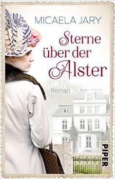 Sterne über der Alster: Roman (Alsterufer-Saga): Amazon.de: Micaela Jary: Bücher
