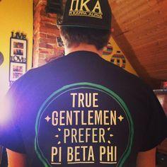 True Gentlemen Prefer Pi Beta Phi! #piphi #pibetaphi
