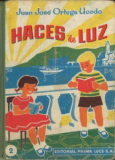 Haces de luz : compendio de actividades escolares, libro de primeras nociones / Juan José Ortega Ucedo. -- Barcelona : Editorial Prima Luce, [1962] D.L. M 2561-1962  * BPC González Garcés ID 671 Fondo Infantil de reserva