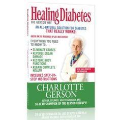 Healing Diabetes: The Gerson Way