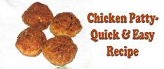 Chicken Patty - Quick and Easy Recipe After Thanksgiving