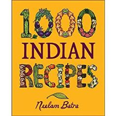 Review: '1,000 Indian Recipes' A Cookbook for All Seasons | cookglobaleatlocal.com