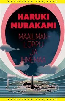 €27.10 Haruki Murakami Maailmanloppu ja ihmemaa