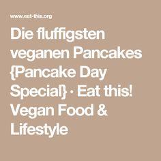 Die fluffigsten veganen Pancakes {Pancake Day Special} · Eat this! Vegan Food & Lifestyle