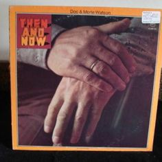 Doc & Merle Watson Lp Then And Now Near Mint #ContemporaryCountry