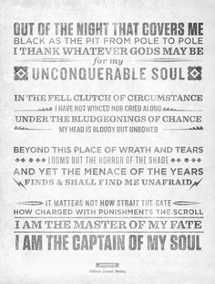 """""""I am the master of my fate, I am the captain of my soul"""" ~Invictus by William Ernest Henley,"""