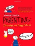 Illustrated with crappy pictures: Parenting. Funny book about parenthood.