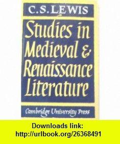 Studies in Medival  Renaissance Literature C. S. Lewis, Walter Hooper ,   ,  , ASIN: B005M4T31Q , tutorials , pdf , ebook , torrent , downloads , rapidshare , filesonic , hotfile , megaupload , fileserve