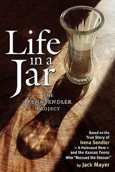 Life in a Jar: The Irena Sendler Project is a book about Irena Sendler's inspiring story and students from rural Kansas who discovered this hero from the Holocaust.