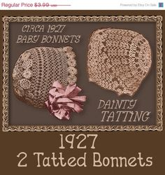 SALE How to TAT 2 vintage BABY Bonnets from 1927 pdf download. $3.39, via Etsy.