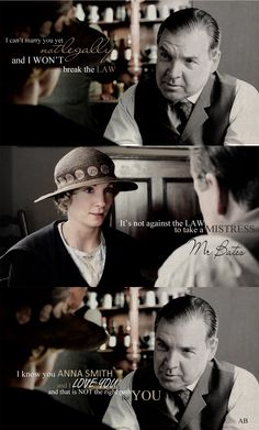 """""""I know you Anna Smith, and I love you, and that is not the right path for you."""" ~ Mr. Bates #DowntonAbbey"""