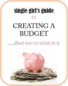 Creating a budget. Single Girl's Guide to Budgeting. Budget and finances.