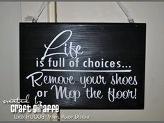 REMOVE SHOES SIGN - Project made using our downloadable digital designs. - Vinyl Ready Designs http://www.vinylreadydesigns.com/category2.php?search=HU008=Search