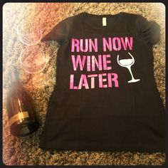 Tee-shirt Run Now Wine Later Beautiful tee shirt .. Wear it to workout or just for fun!! True to size and has alittle stretch NWOT brand new in bag Next Level Tops Tees - Short Sleeve