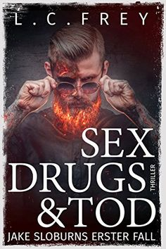 Sex, Drugs & Tod: Thriller: Jake Sloburns erster Fall von... https://www.amazon.de/dp/B00EE9COBG/ref=cm_sw_r_pi_dp_x_MsbsybNHEZTMG