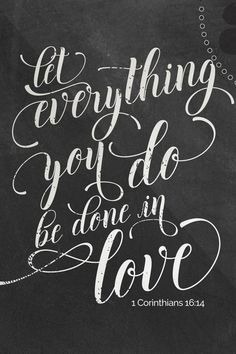 Valentine's Day Quotes : Let everything you do be done in love 1 Corinthians instant digital downl. - Hall Of Quotes Chalkboard Scripture, Chalkboard Art Quotes, Chalkboard Lettering, Chalkboard Designs, Chalkboard Ideas, Sidewalk Chalk Art, Valentine's Day Quotes, Home And Deco, Inspirational Quotes
