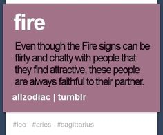 Fire signs = flirt & chat but always faithful to their partner or they just don't talk to anyone to make someone feel secure smh Aries Taurus Cusp, Leo And Sagittarius, My Zodiac Sign, Astrology Zodiac, Zodiac Quotes, Zodiac Facts, Astrology And Horoscopes, Leo Horoscope, April Aries