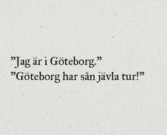 Göteborg har sån jävla tur!